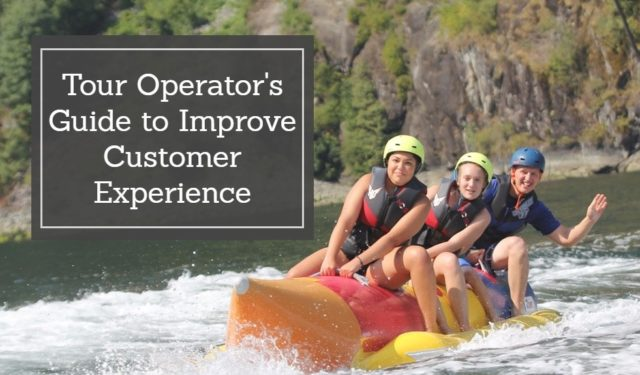 How To Improve Customer Experience Online: A Tour Operator's Guide