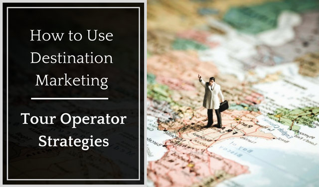 How to Use Destination Marketing Tour Operators- Tips for OTAs